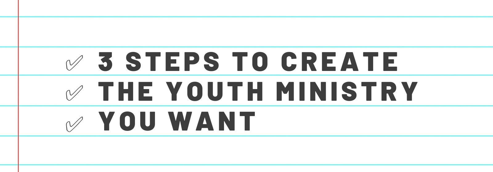 3 steps to create dream youth ministry