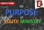 The Purpose of Youth Ministry