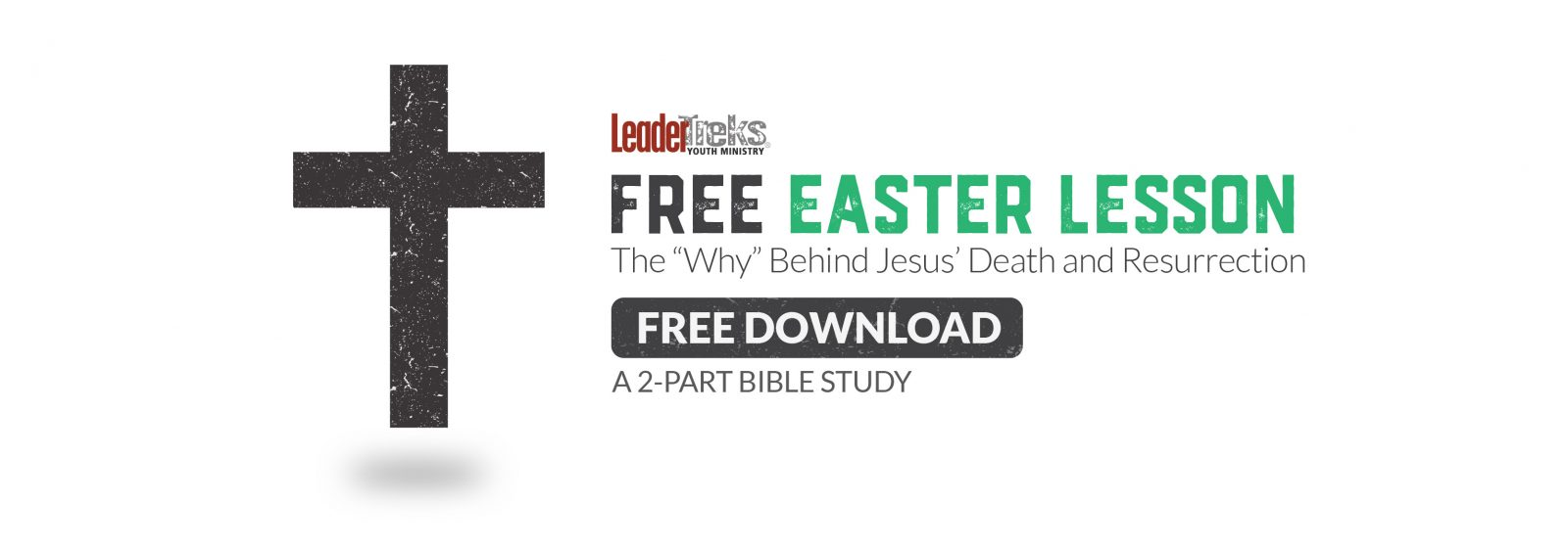 Free 2-part Easter Bible Study Lesson | LeaderTreks Youth Ministry Blog