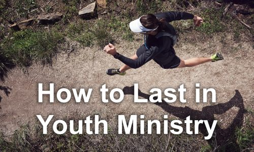How to Last in Youth Ministry