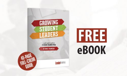 Why I Wrote my Free New e-book – Growing Student Leaders