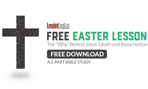 "FREE EASTER LESSON: The ""WHY"" Behind Jesus' Death and Resurrection: Free 2 Part Bible Lesson"