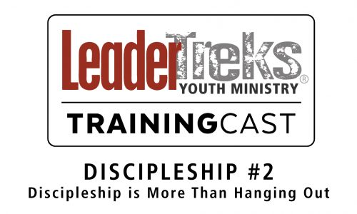 TrainingCast #2 Discipleship – Discipleship is More Than Hanging Out