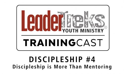 Training Cast #4 Discipleship – Discipleship is More Than Mentoring