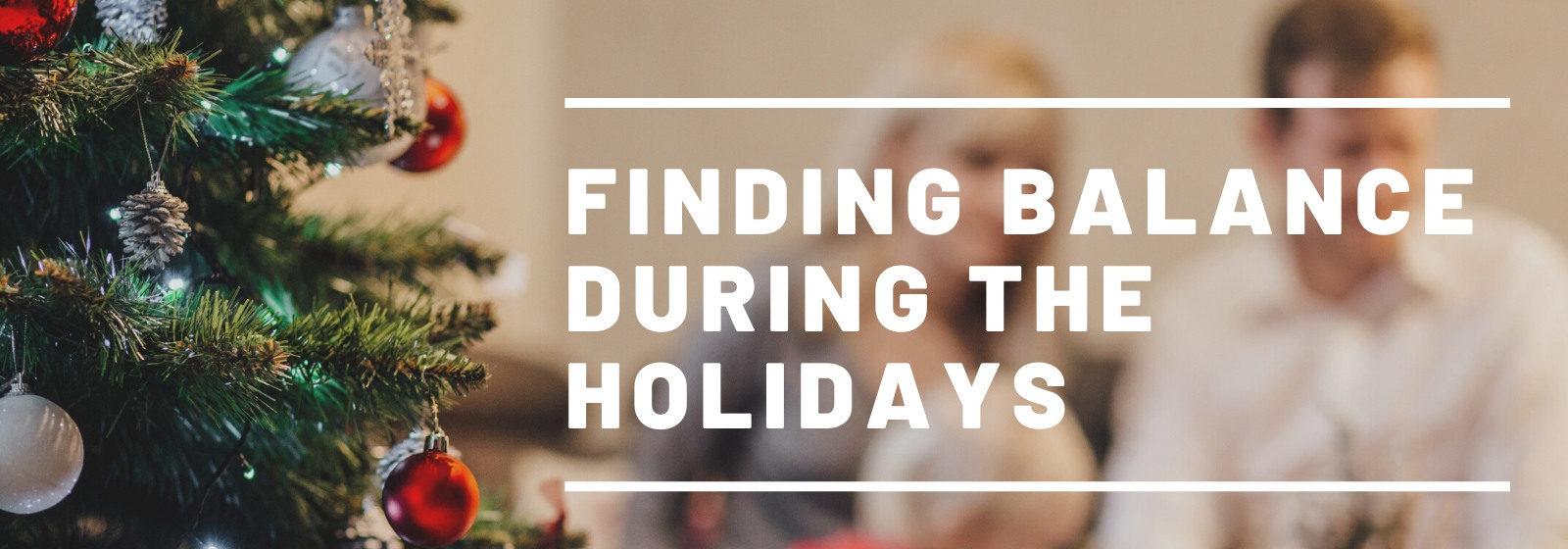 holiday season finding balance
