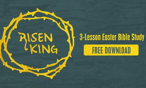Risen King: 3-Lesson Easter Bible Study