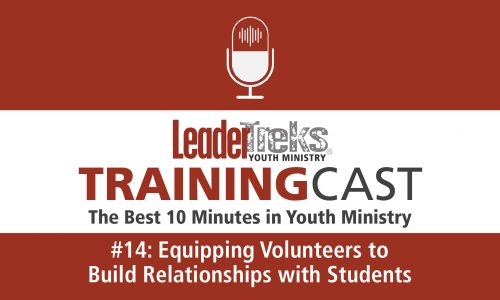 Trainingcast #14 Equipping Volunteers to Build Relationships with Students