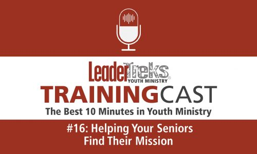 Trainingcast #16 Helping Your Seniors Find Their Mission