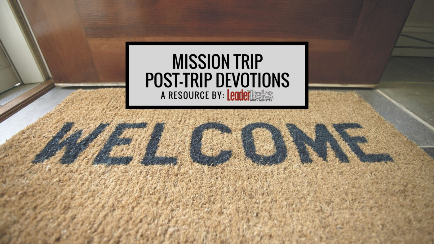 mission trip post-trip devotions, post trip bible study