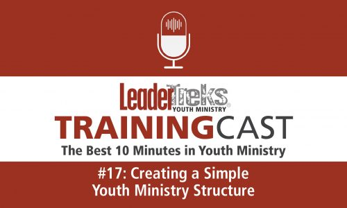 Trainingcast #17 Creating a Simple Youth Ministry Structure