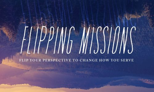 flipping missions mission trip devotional blog