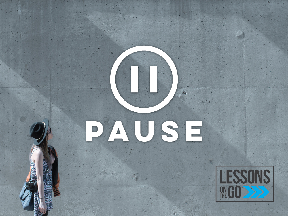youth ministry lessons on the go pause