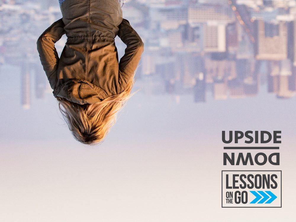 youth ministry lessons on the go Upside Down