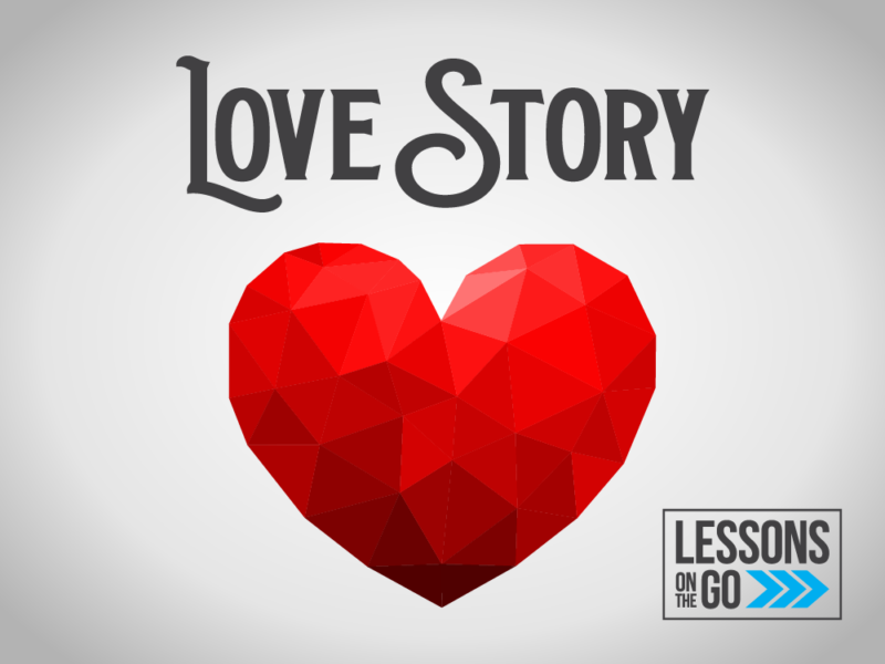 youth ministry lessons on the go Love Story