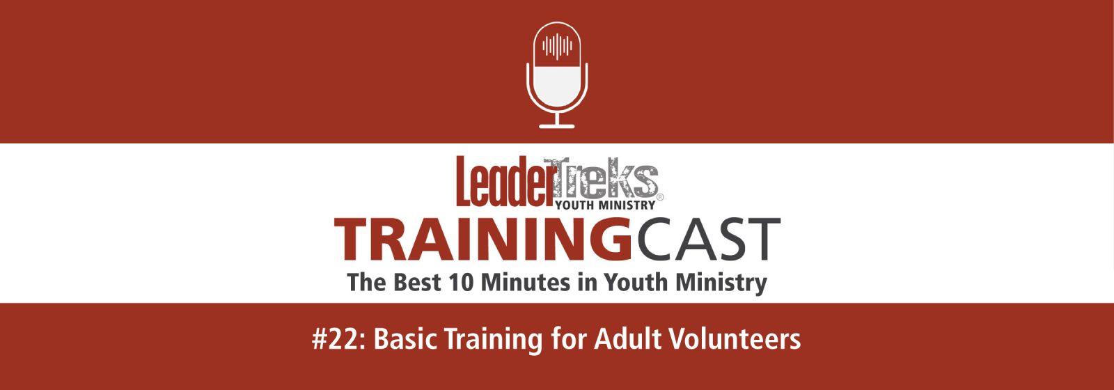 basic training for adult volunteers trainingcast