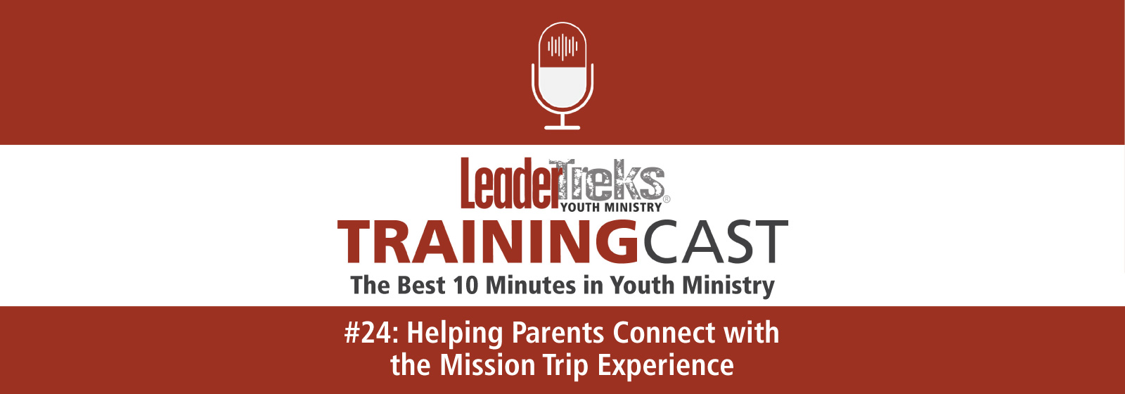 helping parents connect with the mission trip experience youth ministry trainingcast