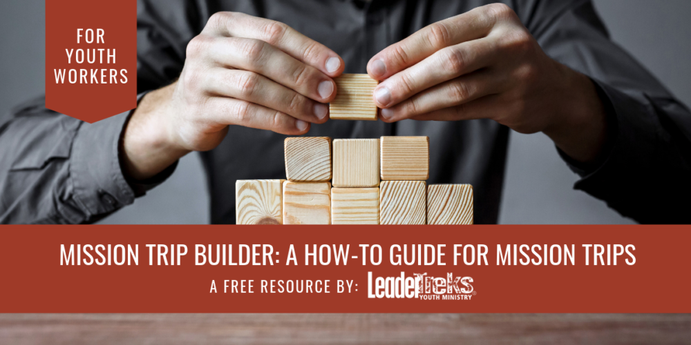 mission trip builder: how-to guide for mission trips