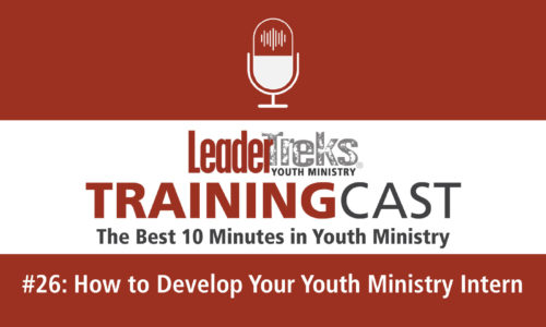 how to develop your youth ministry intern trainingcast